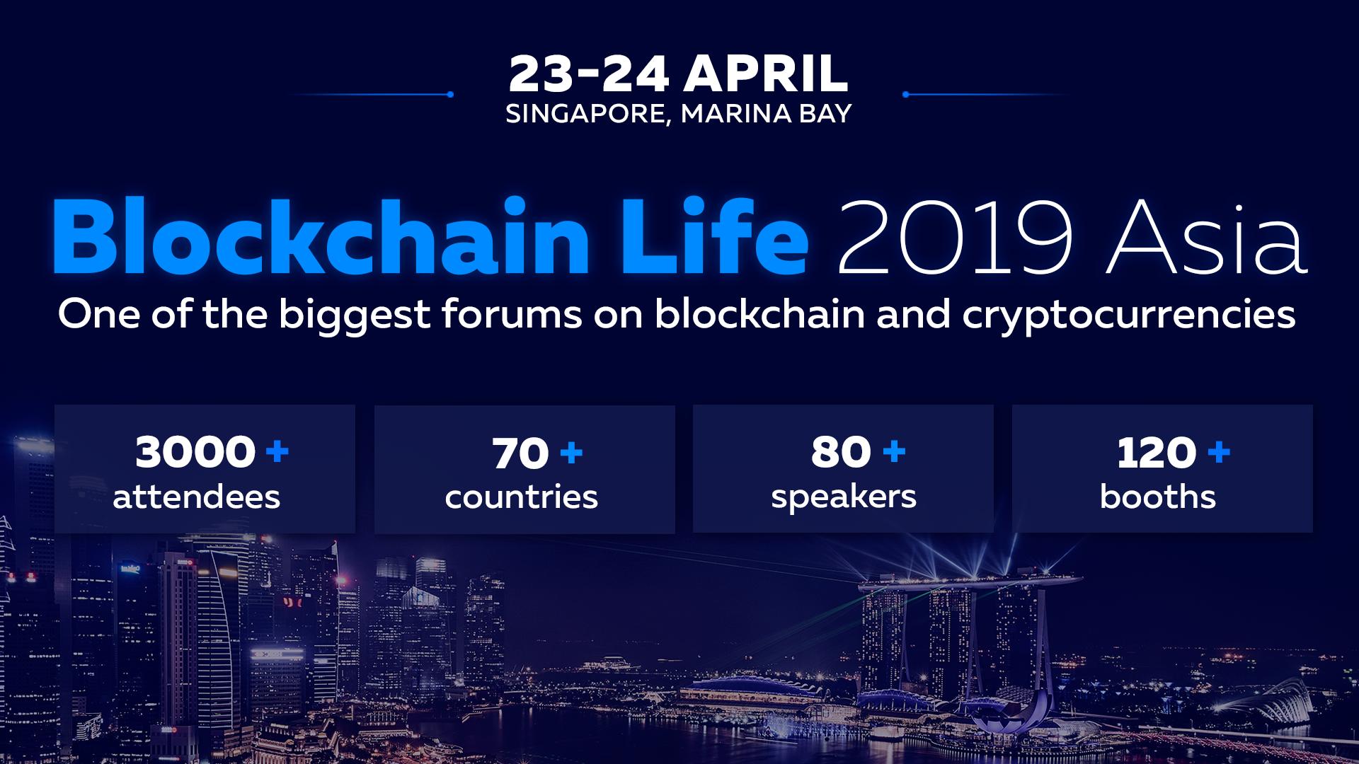 Blockchain Life 2019 區塊鏈生活全球論壇4月將於新加坡舉辦